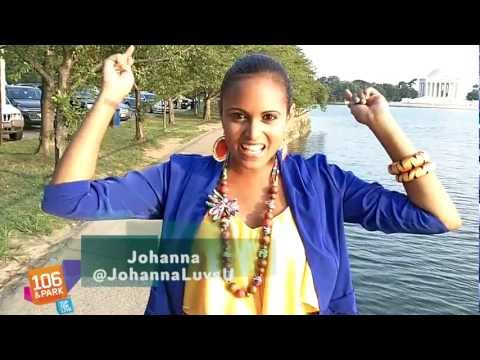 #106TheSearch BET - 106 & Park's The Search for JOHANNA!