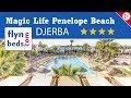 Hôtel Magic Life Penelope Beach / Djerba - Tunisie / Flynbeds.com