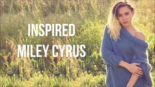 Miley Cyrus- Inspired Lyrics(NEW SONG 2017)
