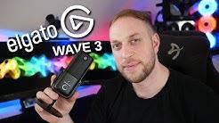 Das fehlende Puzzelstück von Elgato! Das neue Elgato Wave 3 mit vielen Softwareeinstellungen!