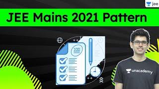 Breaking News: JEE Mains 2021 Pattern   NTA Latest Updates   Unacademy JEE   Namo Kaul