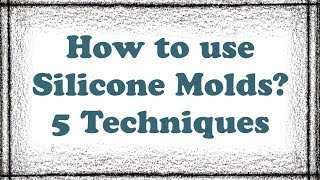 How to use silicone molds? 5 product techniques- silicone mould products