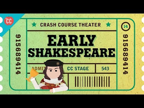 Straight Outta Stratford-Upon-Avon - Shakespeare's Early Days: Crash Course Theater #14