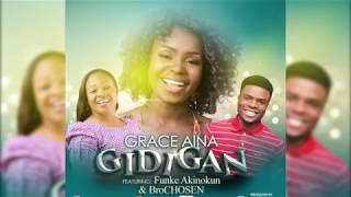 Download Video Gidigan - Grace Aina Ft. Funke Akinokun & Br. Chosen MP3 3GP MP4