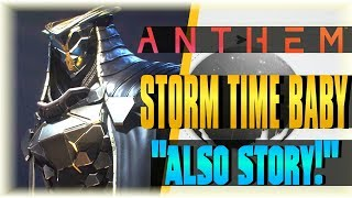 STORM TIME BABY!!! | ANTHEM | [PC HIGH SETTINGS] [FULL GAME]