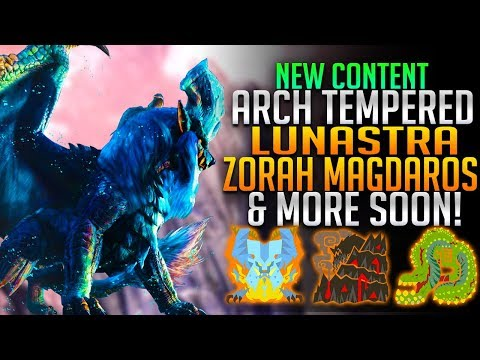 New Content! Arch Tempered Lunasra, Zorah...