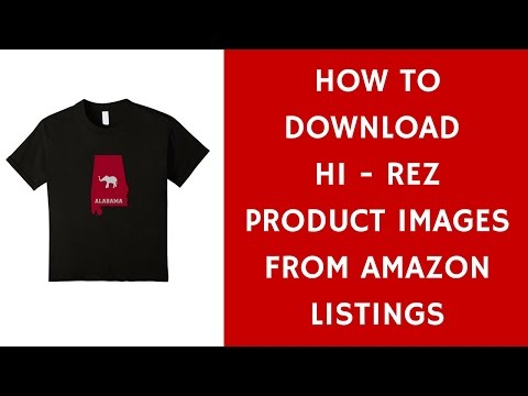 Merch by Amazon : How to Download Product Images From Amazon Listings