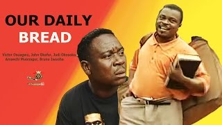 Our daily bread -  Newest Nigerian Nollywood Movie