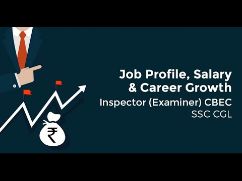 Inspector (Examiner) CBEC : Job Profile, Salary & Career Growth