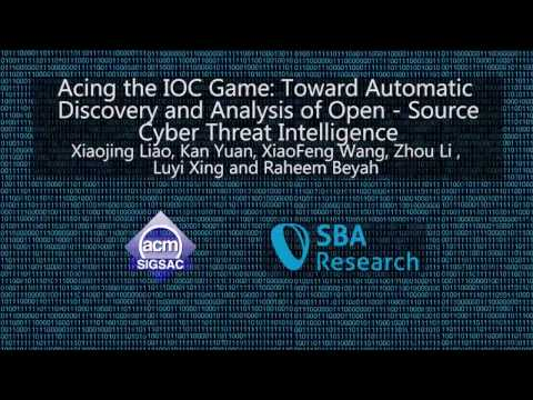 Acing the IOC Game: Toward Automatic Discovery and Analysis of Open-Source Cyber Threat Intelligence