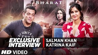 Exclusive Interview : Salman Khan, Katrina Kaif  | BHARAT