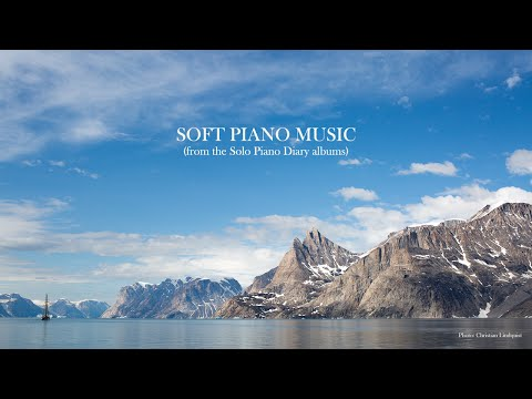 Soft Piano Music with Relaxed Calm and Quiet Melodies for Meditation, Study & Sleep - a Piano Diary