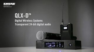 Shure QLX-D™ Digital Wireless Systems