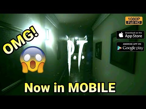 P.T. Mobile : Silent Hills (Android/IOS) Gameplay Full HD