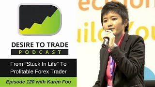Karen Foo: From Stuck In Life To Profitable Forex Trader | Trader Interview