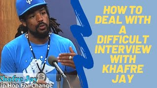 How to deal with a DIFFICULT interview with Khafre Jay