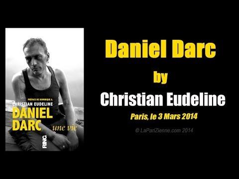 Daniel Darc by Christian Eudeline ; une vie - LaPariZienne.com
