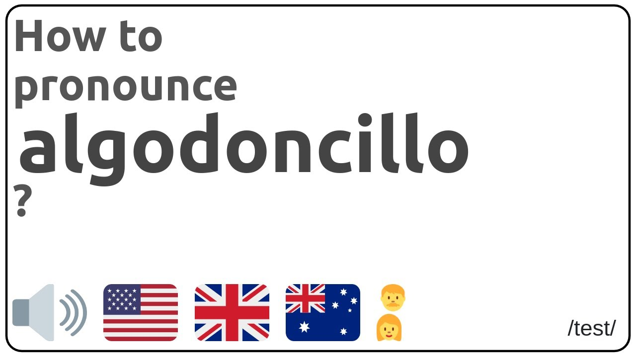 How To Pronounce Algodoncillo In English Youtube