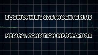 Eosinophilic gastroenteritis (Medical Condition)