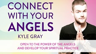 Connect with Your Angels - Kyle Gray