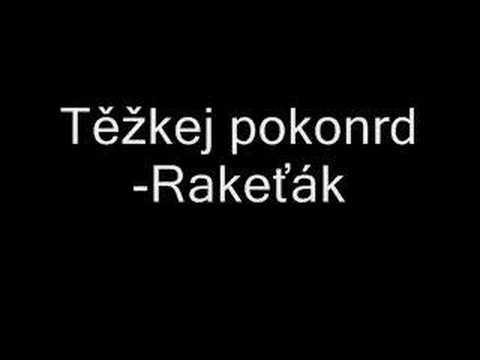 Těžkej pokondr-Rakeťák