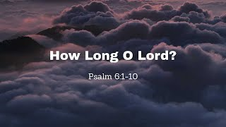 How Long O Lord?
