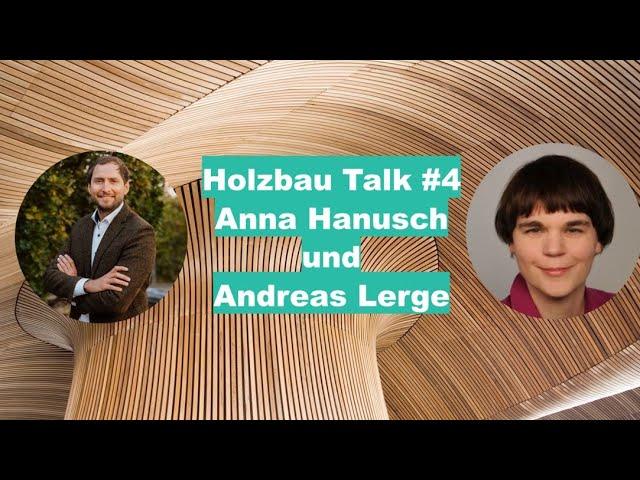 Holzbau Talk #4 Anna Hanusch und Andreas Lerge