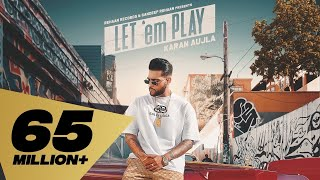 Let 'em Play (FULL VIDEO) Karan Aujla I Proof I Sukh Sanghera I Punjabi Music Video 2020