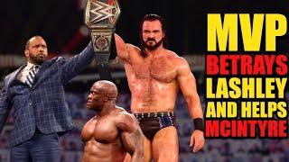 MVP BETRAYS Bobby Lashley HELPS Drew McIntyre Win WWE Title At WrestleMania Backlash 2021 LEAKED