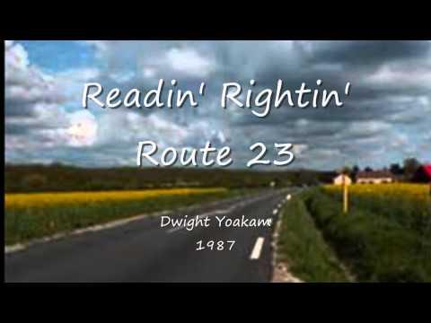 Readin' Rightin' Route 23 - Dwight Yoakam - 1987