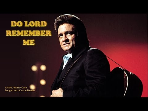 DO LORD REMEMBER ME -  Johnny Cash (with Lyrics)