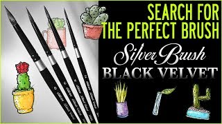 Silver Black Velvet: Search for the Perfect Brush