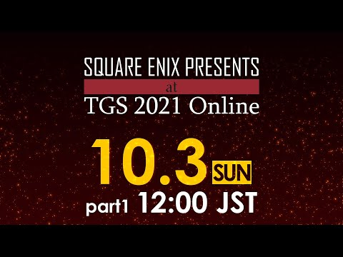 Sunday, October 3 SQUARE ENIX PRESENTS at TGS 2021 Online