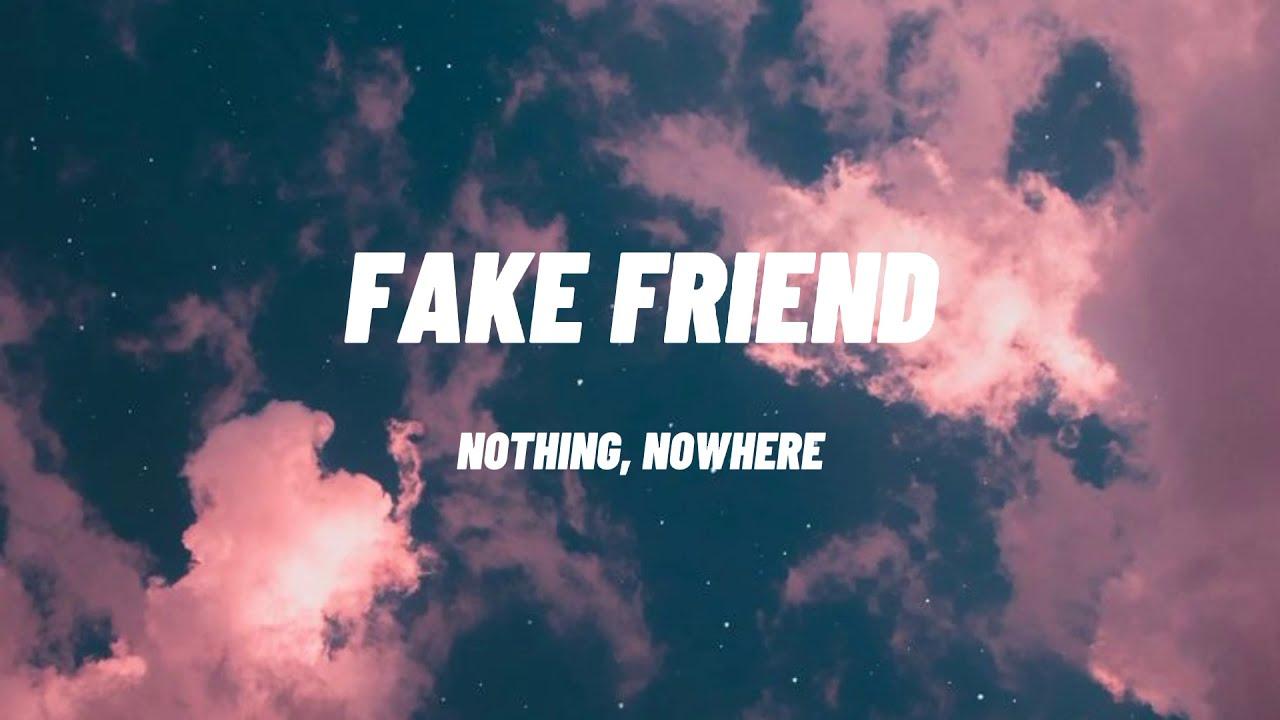 Download nothing, nowhere - fake friend (lyrics)