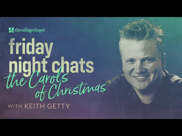 Friday Night Chats: The Carols of Christmas with Keith Getty