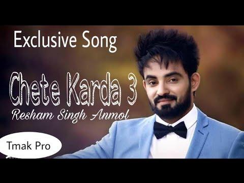 Chete Karda 3 Resham Singh Anmol latest punjabi songs 2018