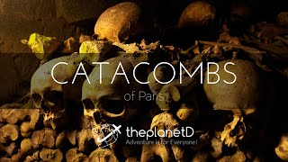 Catacombs of Paris Tour with ThePlanetD