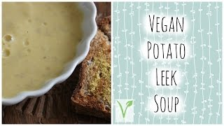 Easy Vegan Potato Leek Soup Recipe