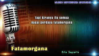 Rita Sugiarto - Fatamorgana Karaoke Tanpa Vokal