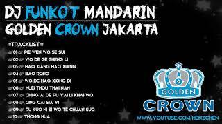 DJ FUNKOT MANDARIN REMIX 2018 (( GOLDEN CROWN JAKARTA )) - HeNz CheN