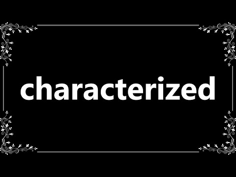 Characterized - Definition and How To Pronounce