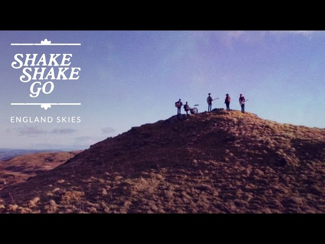 Shake Shake Go - England Skies [OFFICIAL VIDEO]
