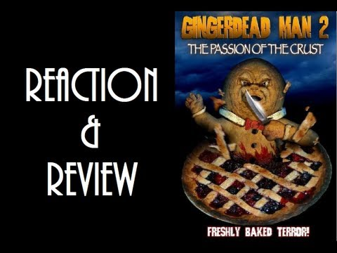 Reaction &   Gingerdead Man 2: The Passion Of The Crust