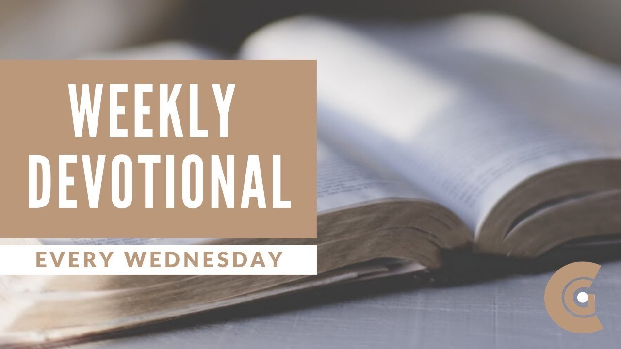 Weekly Devotion | The Everyday Gospel, Part 2