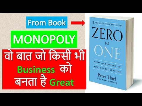 Monopoly- वो बात जो किसी भी Business को बनता है Great I Book Review- Zero to One Part 2