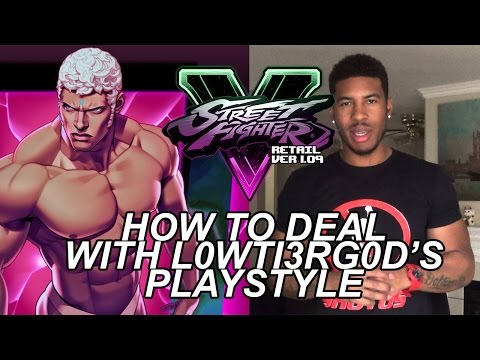 Street Fighter 5 - How To Deal With LowTierGod's Playstyle