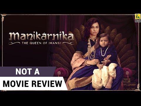 Manikarnika: The Queen of Jhansi | Not A Movie Review | Kangana Ranaut | Sucharita Tyagi