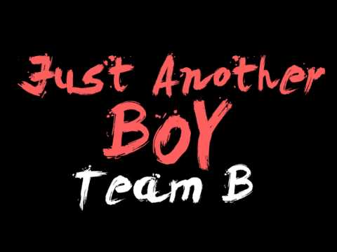 [AUDIO] Just Another Boy - TEAM B