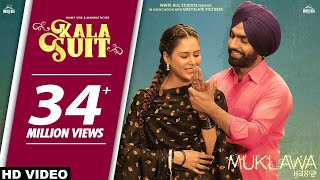 KALA SUIT (Official Video) Ammy Virk & Mannat Noor | Sonam Bajwa | Muklawa | New Punjabi Song 2019