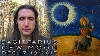 Sagittarius New Moon December 17-18th 2017 - Aligning Our Ambition & Ethics to Build a Better World